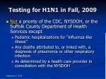testing for h1n1 in fall 2009