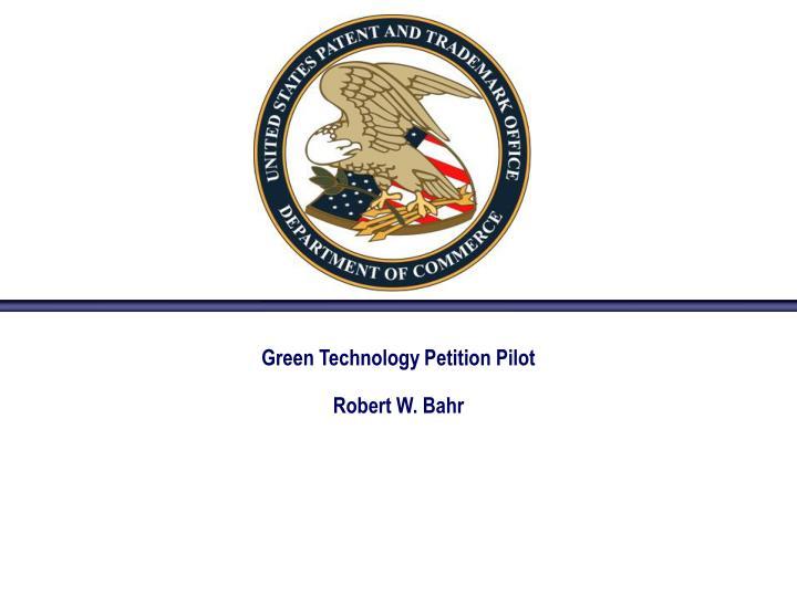 Green technology petition pilot robert w bahr