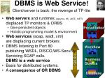 dbms is web service client server is back the revenge of tp lite