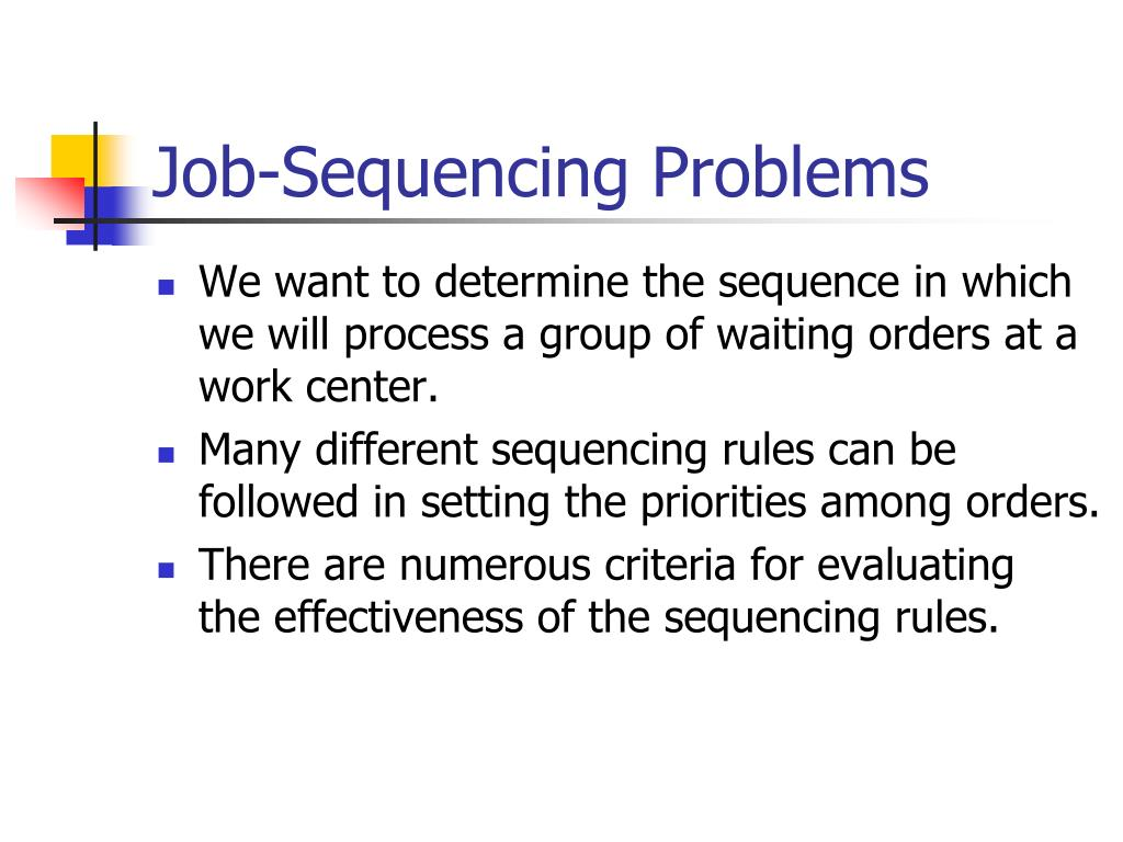 Job-Sequencing Problems