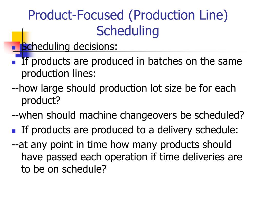 Product-Focused (Production Line) Scheduling