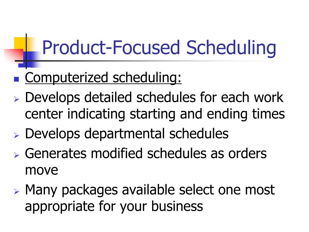 Product-Focused Scheduling