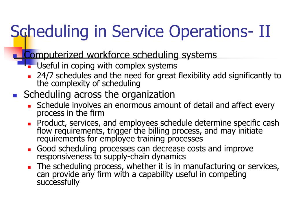 Scheduling in Service Operations- II