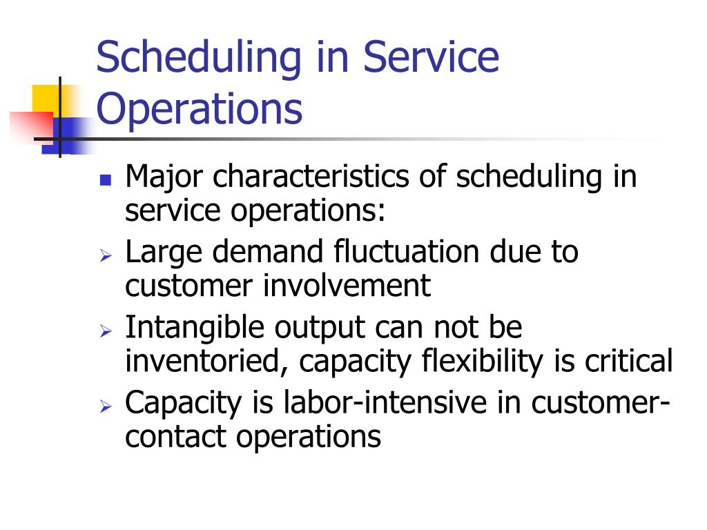 Scheduling in Service Operations