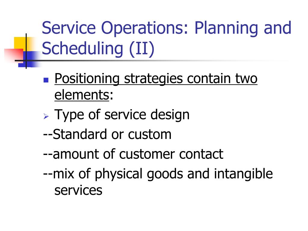Service Operations: Planning and Scheduling (II)