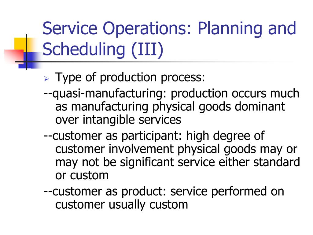 Service Operations: Planning and Scheduling (III)