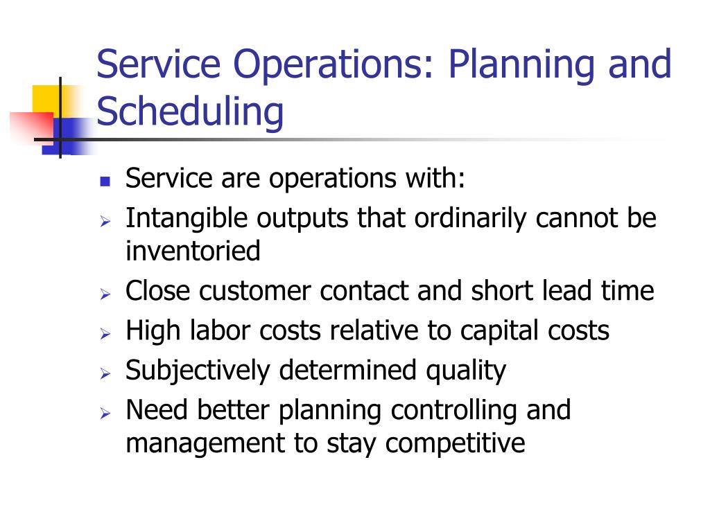 Service Operations: Planning and Scheduling