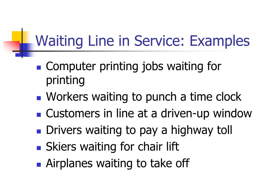 Waiting Line in Service: Examples