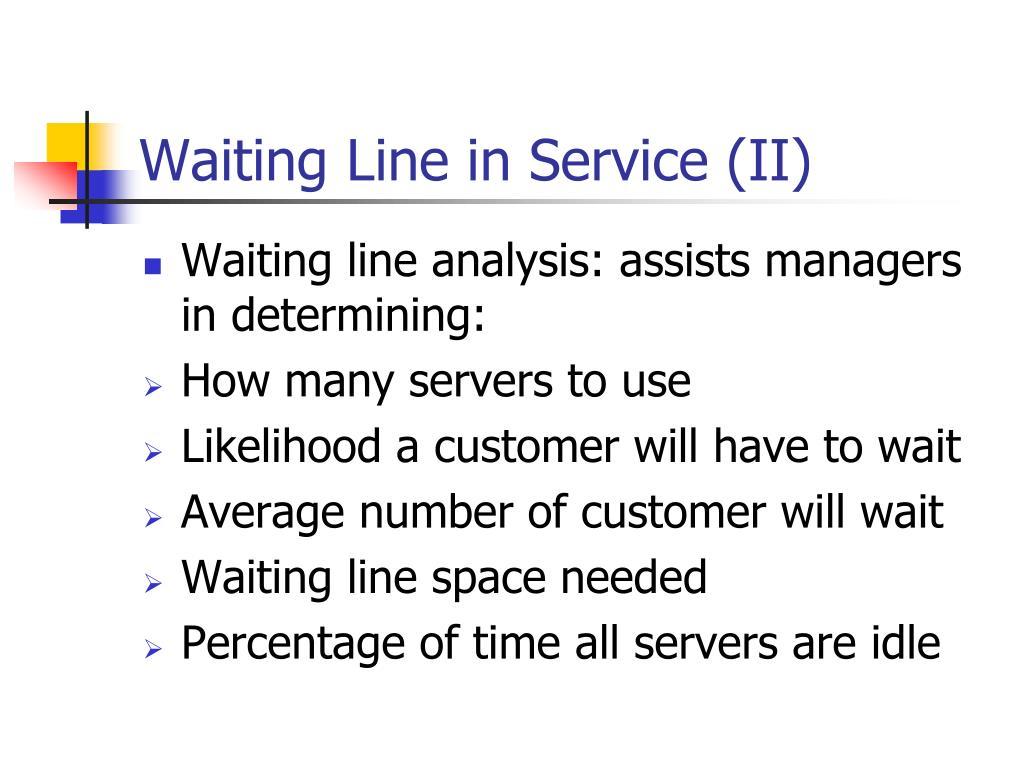 Waiting Line in Service (II)