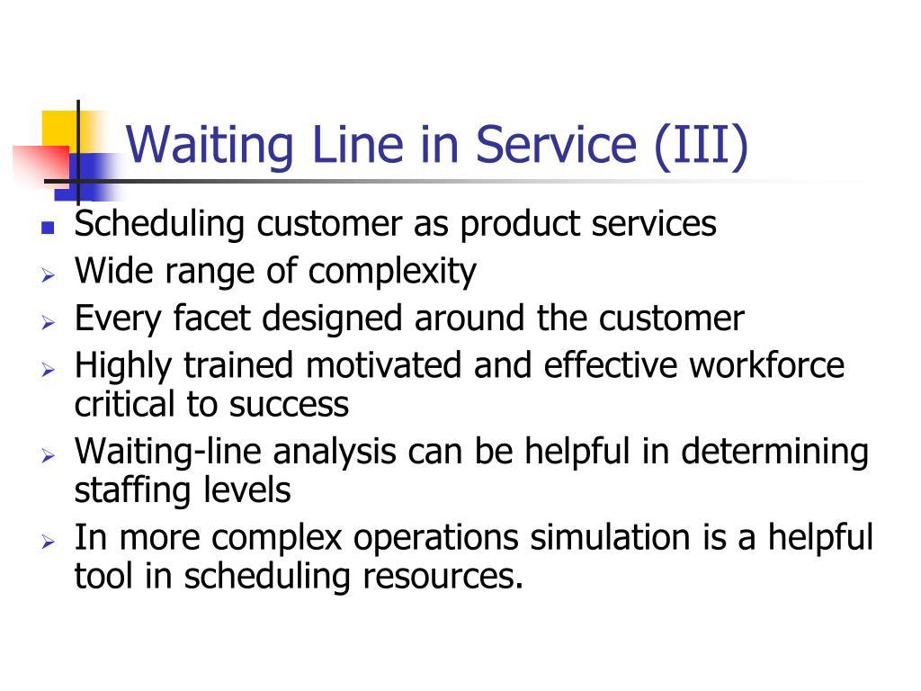 Waiting Line in Service (III)