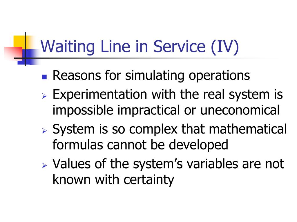 Waiting Line in Service (IV)
