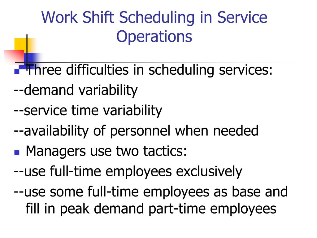 Work Shift Scheduling in Service Operations