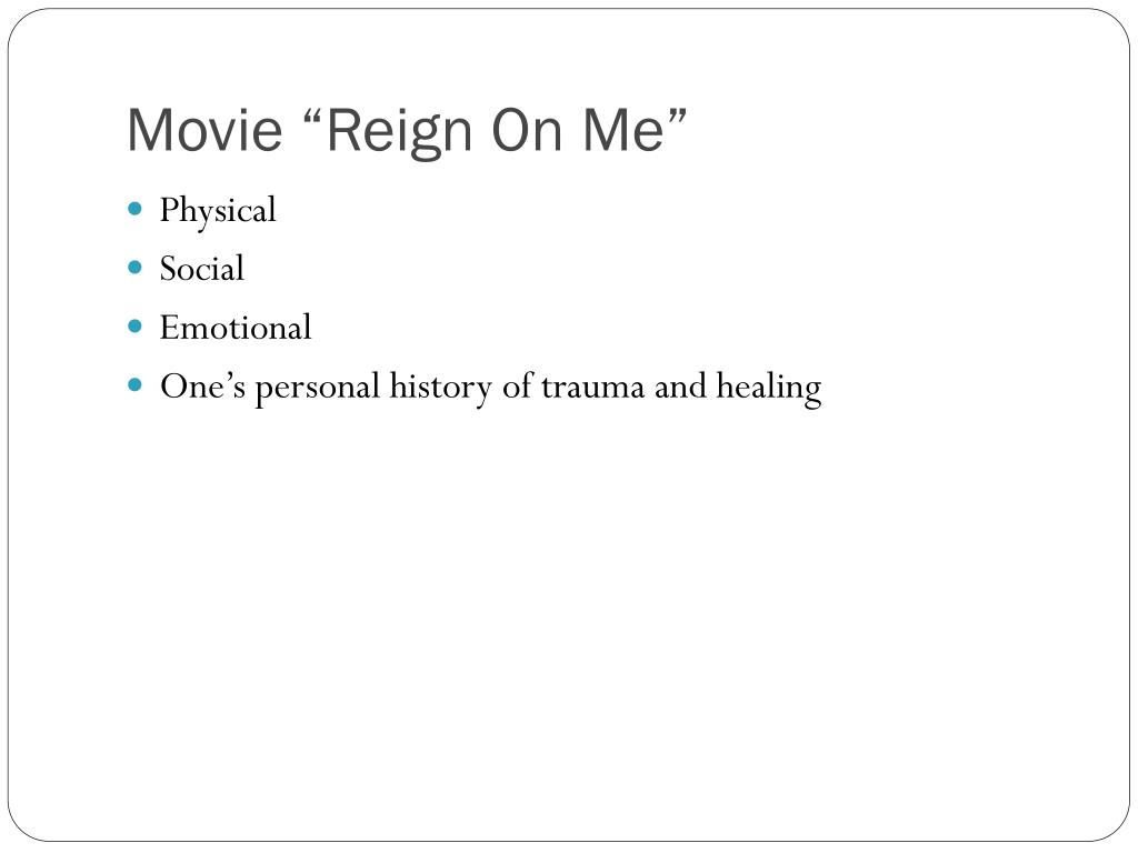 "Movie ""Reign On Me"""