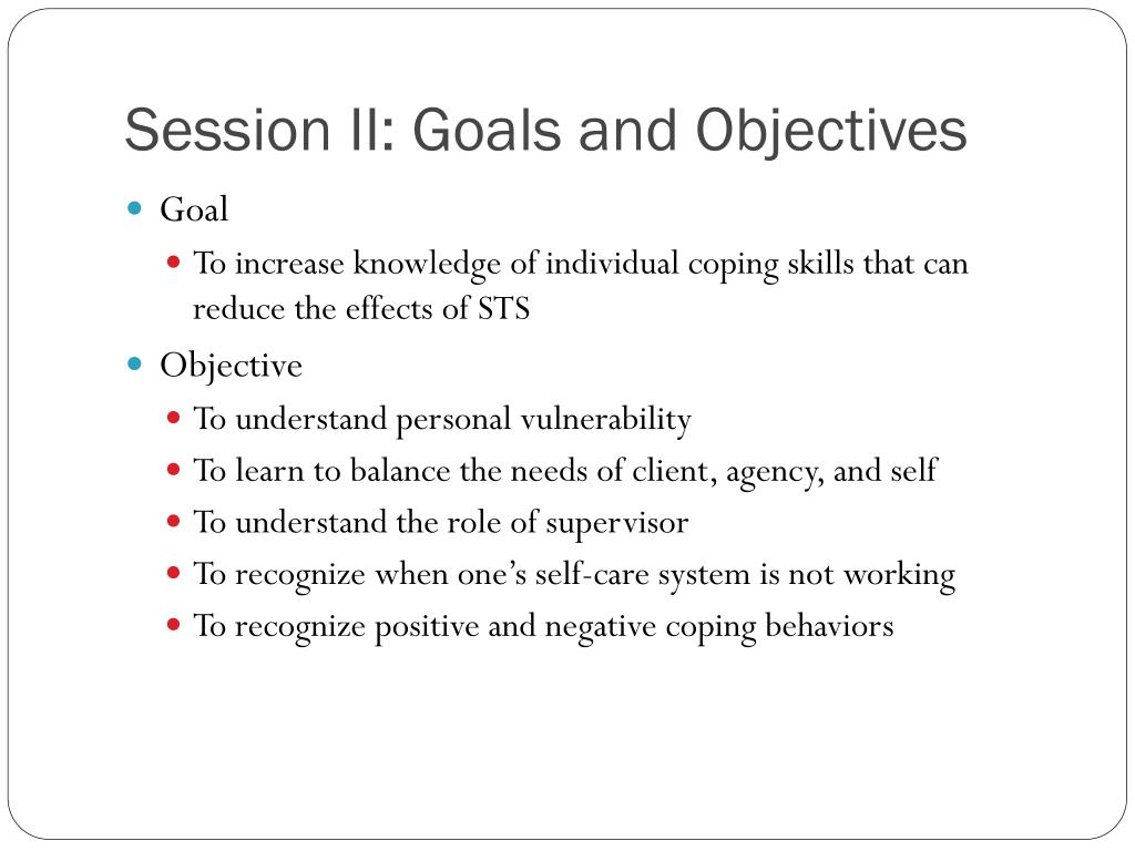 Session II: Goals and Objectives