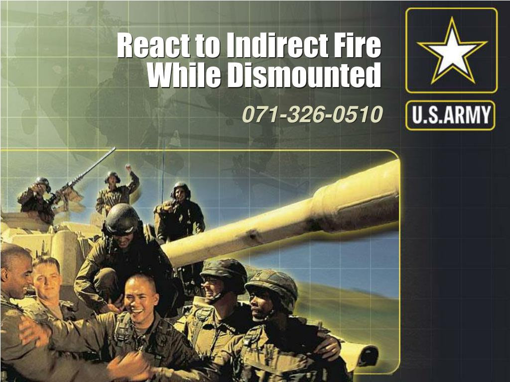 react to indirect fire while dismounted l.