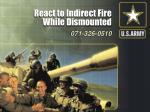 react to indirect fire while dismounted13