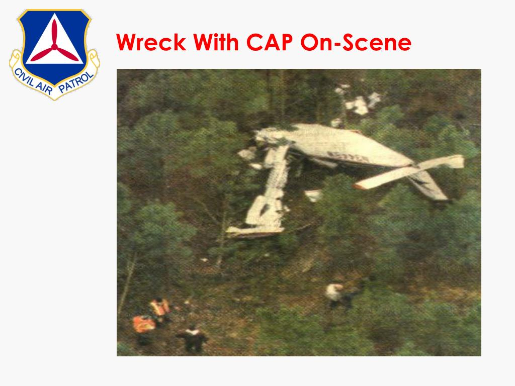 Wreck With CAP On-Scene