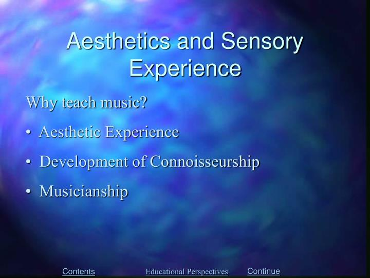 Aesthetics and Sensory Experience