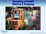 operating a forklift starting stopping