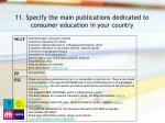 11 specify the main publications dedicated to consumer education in your country