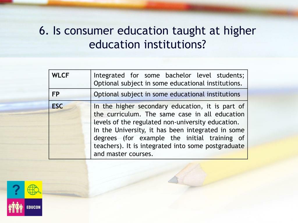 6. Is consumer education taught at higher education institutions?