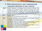9 what institution s is are implementing consumer education in your country