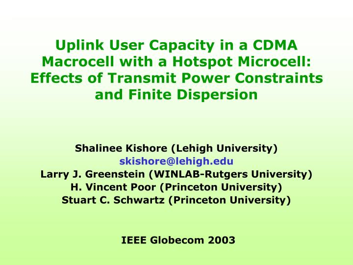 Uplink User Capacity in a CDMA Macrocell with a Hotspot Microcell:  Effects of Transmit Power Constr...