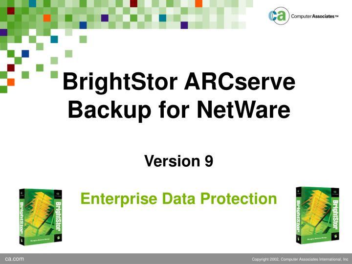 brightstor arcserve backup for netware version 9 enterprise data protection n.