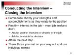 conducting the interview closing the interview