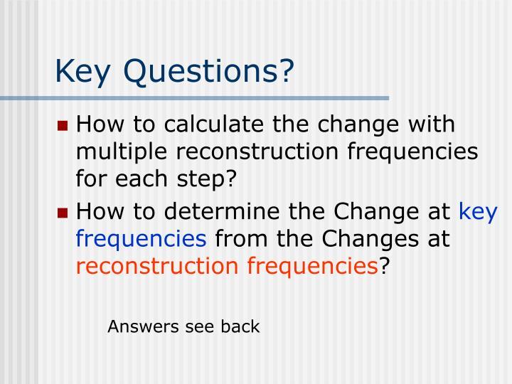 Key Questions?