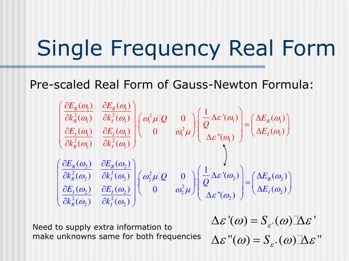 Single Frequency Real Form