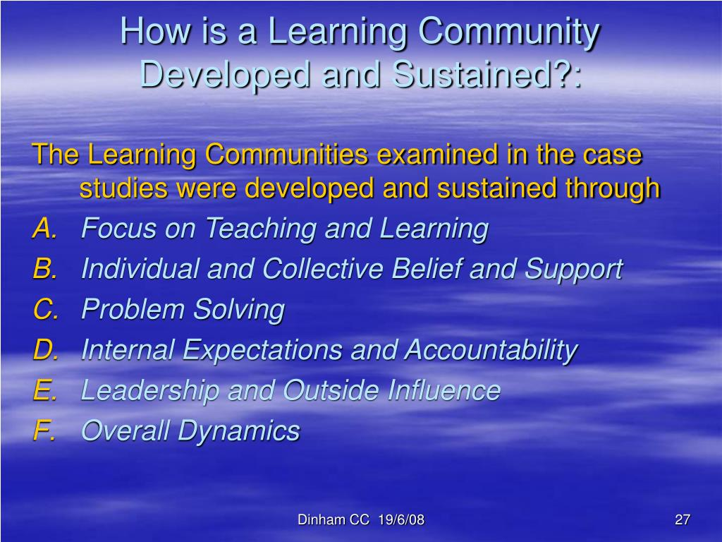 How is a Learning Community Developed and Sustained?: