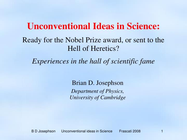 Unconventional Ideas in Science: