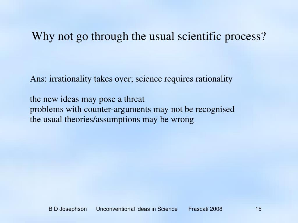 Why not go through the usual scientific process?