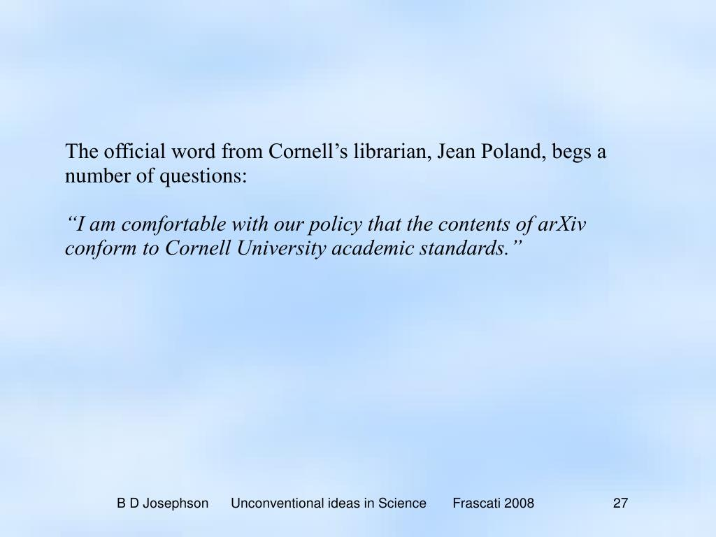The official word from Cornell's librarian, Jean Poland, begs a number of questions: