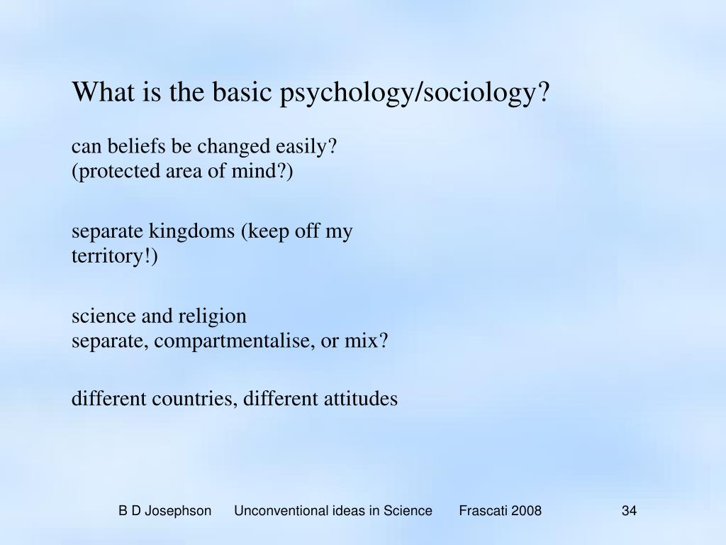 What is the basic psychology/sociology?