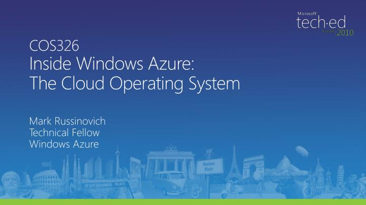 Cos326 inside windows azure the cloud operating system