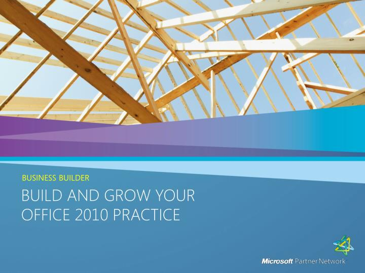 Build and grow your office 2010 practice