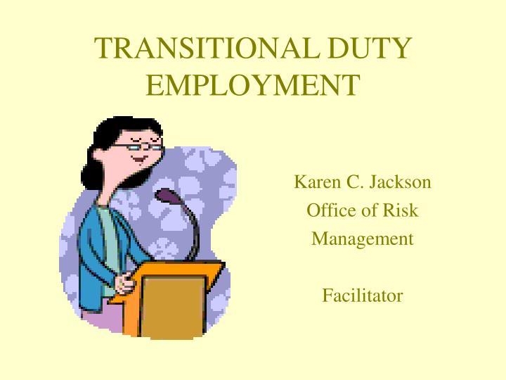 transitional duty employment n.