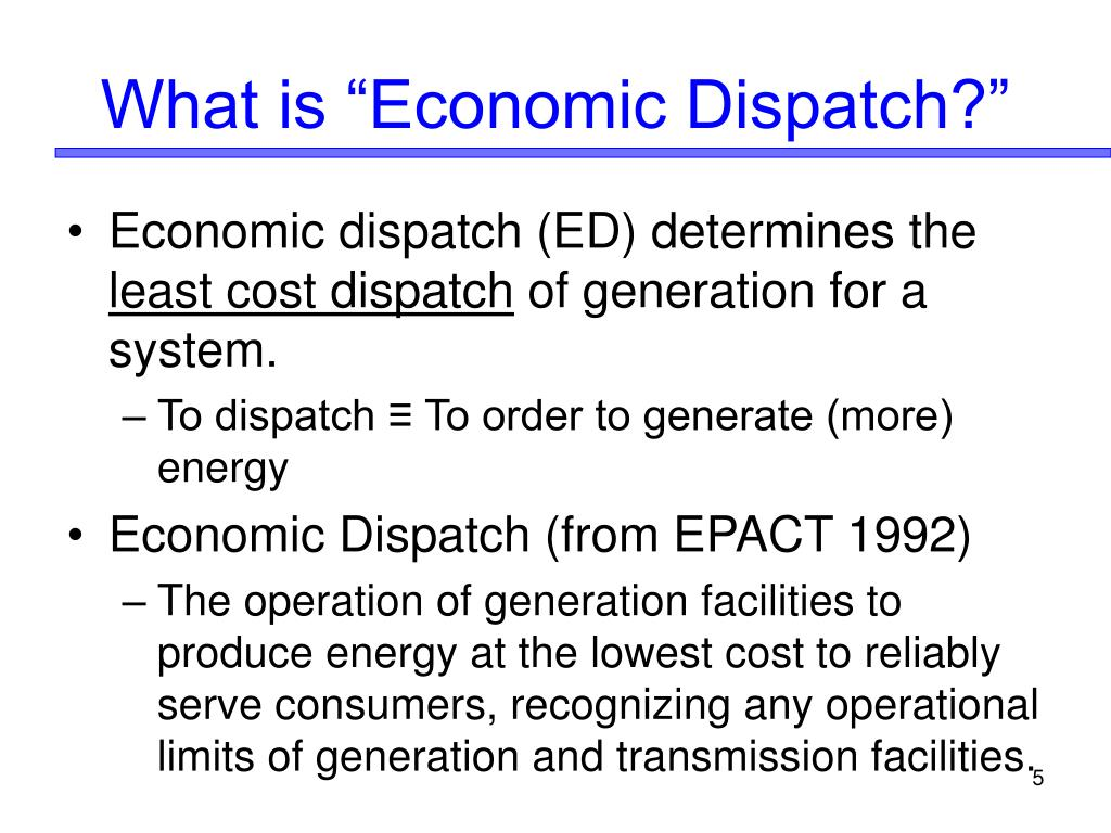 "What is ""Economic Dispatch?"""