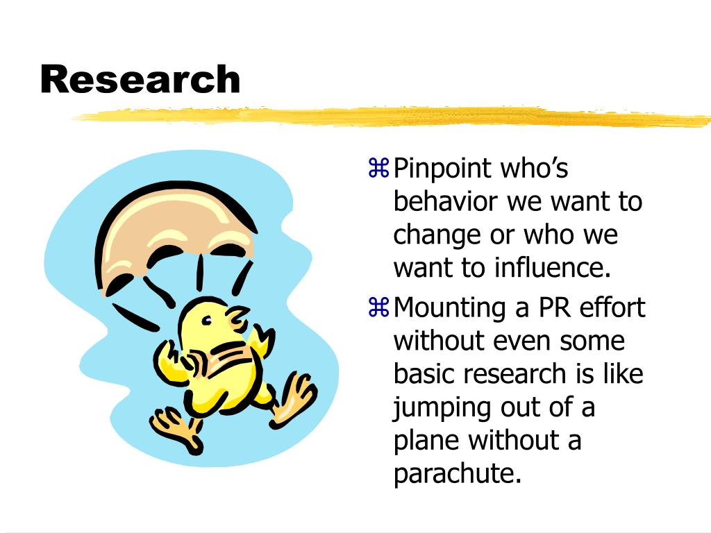 Pinpoint who's behavior we want to change or who we want to influence.
