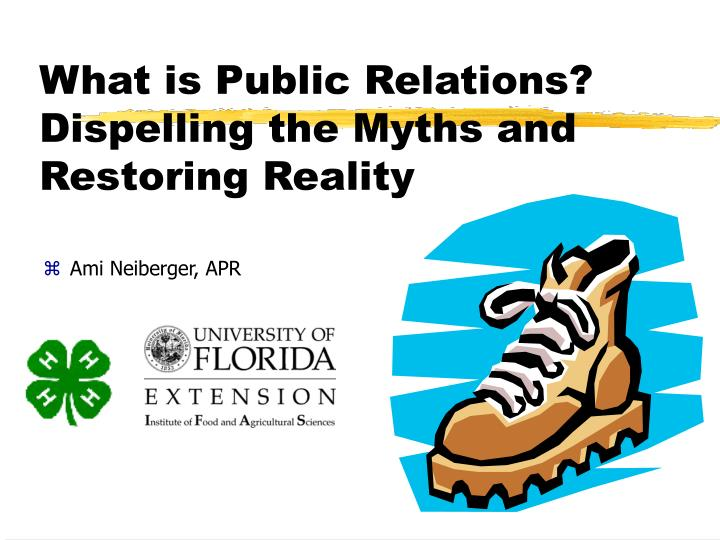 What is public relations dispelling the myths and restoring reality