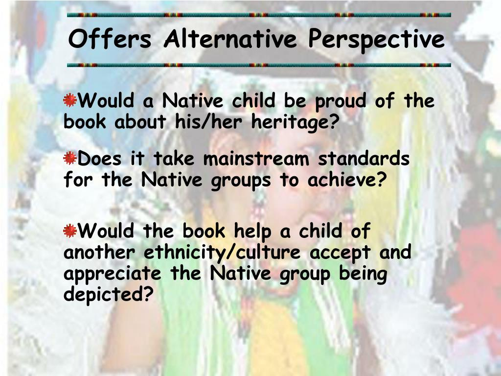 Offers Alternative Perspective