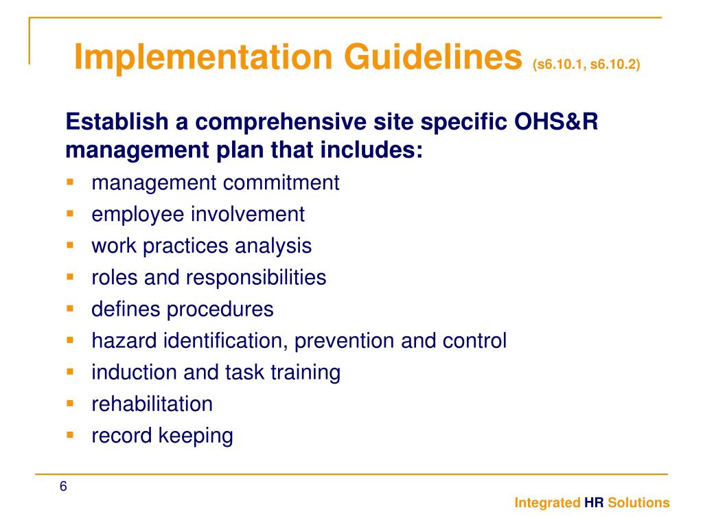 Establish a comprehensive site specific OHS&R management plan that includes:
