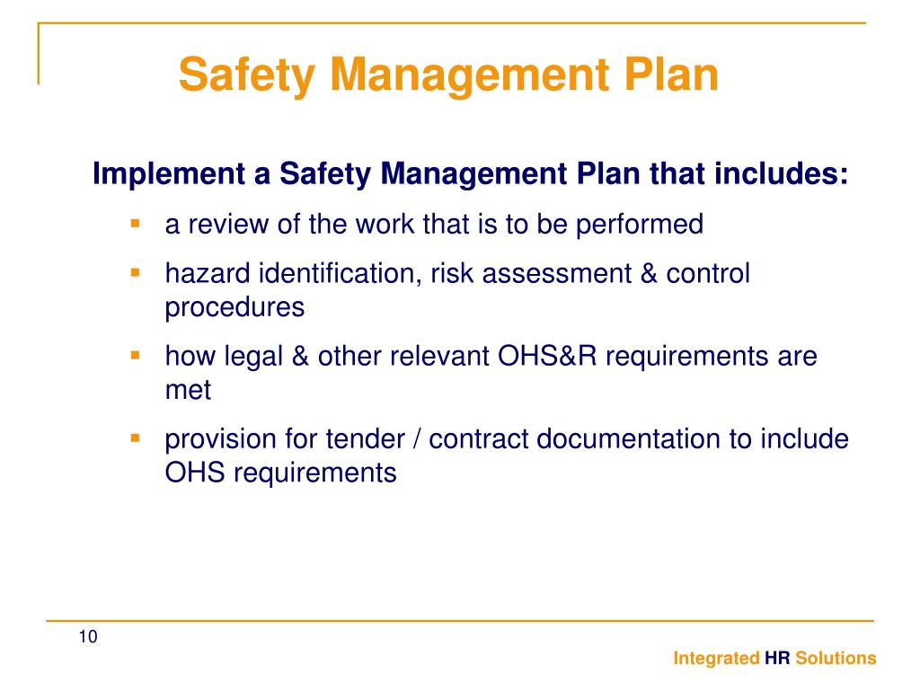Implement a Safety Management Plan that includes: