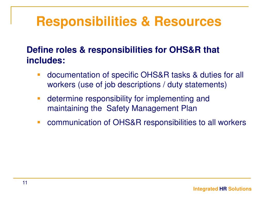 Define roles & responsibilities for OHS&R that includes: