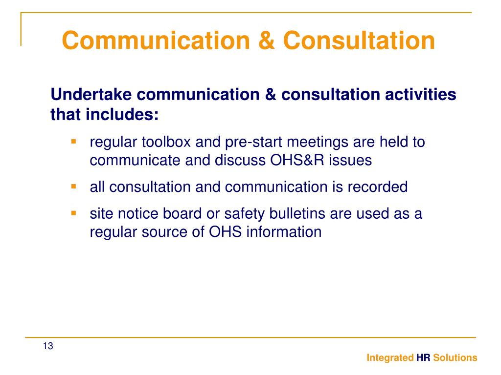 Undertake communication & consultation activities that includes: