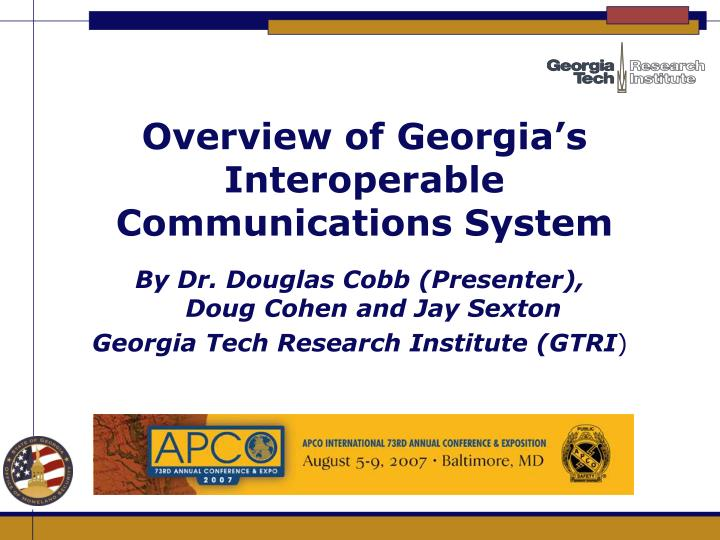 Overview of georgia s interoperable communications system