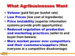 what agribusinesses want