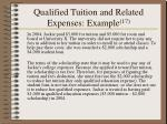 qualified tuition and related expenses example 17